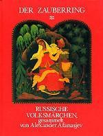 Der zauberring. Russische Volksmarchen, gesammelt von Alexander Afanasjew