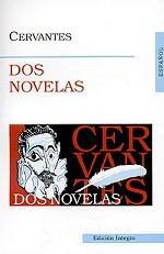 Dos Novelas: La gitanilla. La ilustre fregona