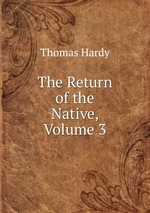 The Return of the Native, Volume 3