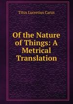 Обложка книги Of the Nature of Things: A Metrical Translation
