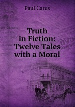 Truth in Fiction: Twelve Tales with a Moral