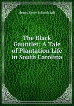The Black Gauntlet: A Tale of Plantation Life in South Carolina