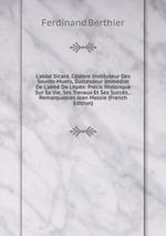 L`abb Sicard, Clbre Instituteur Des Sourds-Muets, Successeur Immdiat De L`abb De L`pe: Prcis Historique Sur Sa Vie, Ses Travaux Et Ses Succs, . Remarquables Jean Massie (French Edition)