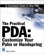 The Practical PDA: Customize Your Palm or Handspring