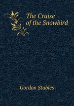 The Cruise of the Snowbird