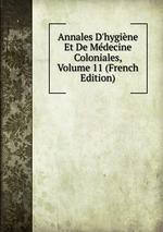 Annales D`hygine Et De Mdecine Coloniales, Volume 11 (French Edition)
