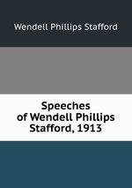 wendell phillip speech The online books page the freedom speech of wendell phillips faneuil hall, december 8, 1837, with descriptive letters from eye witnesses.
