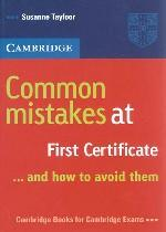 Common mistakes at First Certificate. .. and how avoid them
