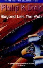 Beyond Lies the Wub. Volume One of the Collected Stories