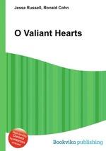 O Valiant Hearts