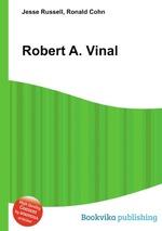 Robert A. Vinal