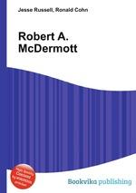 Robert A. McDermott