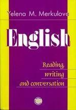 English. Reading, Writing and Conversation / Английский язык. Чтение, письменная и устная практика