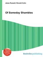 Of Someday Shambles