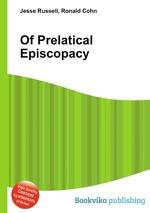 Of Prelatical Episcopacy
