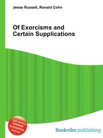 Of Exorcisms and Certain Supplications