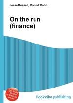 On the run (finance)