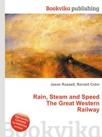 Rain, Steam and Speed The Great Western Railway