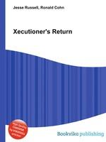 Xecutioner`s Return