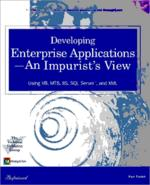 Developing enterprise applications - an impurist`s view: Using VB, MTS, IIS, SQL Server, and XML