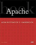 Apache Administrator`s Handbook: на английском языке