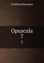 Opuscula. 7