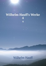 Wilhelm Hauff`s Werke. 4
