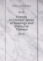 Friends in Council: Series of Readings and Discourse Thereon