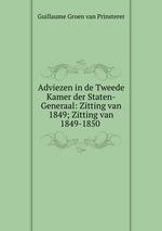 Adviezen in de Tweede Kamer der Staten-Generaal: Zitting van 1849; Zitting van 1849-1850