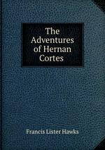 The Adventures of Hernan Cortes