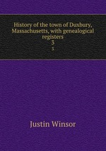 History of the town of Duxbury, Massachusetts, with genealogical registers. 3