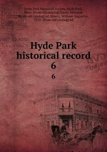 Hyde Park historical record. 6