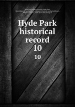 Hyde Park historical record. 10