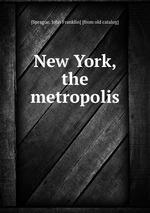 New York, the metropolis