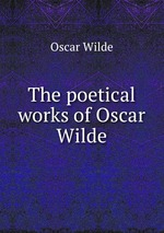 The poetical works of Oscar Wilde