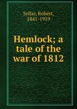 Hemlock; a tale of the war of 1812
