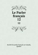 Le Parler franais. 12