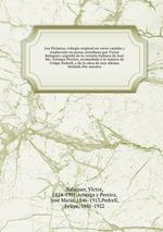 Los Pirineos; trilogia original en verso cataln y traduccin en prosa castellana por Victor Balaguer; seguida de la versin italiana de Jos Ma. Arteaga Pereira, acomodada la msica de Felipe Pedrell, y de la obra de este ltimo titulada Por nuestra