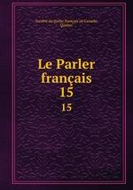 Le Parler franais. 15