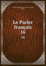 Le Parler franais. 16