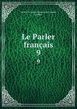 Le Parler franais. 9