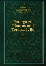Parerga zu Plautus und Terenz, 1. Bd. 1
