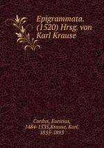 Epigrammata. (1520) Hrsg. von Karl Krause