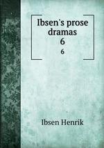 Ibsen`s prose dramas. 6