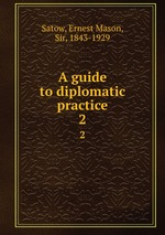 A guide to diplomatic practice. 2