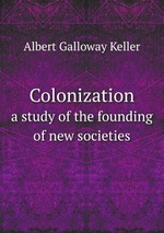 Colonization. a study of the founding of new societies