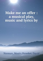 Make me an offer : a musical play, music and lyrics by