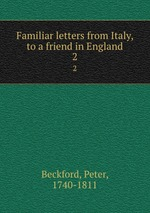 Familiar letters from Italy, to a friend in England. 2