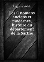 Les Cnomans anciens et modernes, histoire du dpartement de la Sarthe