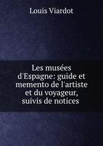 Les muses d`Espagne: guide et memento de l`artiste et du voyageur, suivis de notices